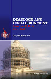 Deadlock and Disillusionment by Gary W. Reichard
