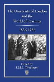 The University of London and the World of Learning, 1832-1986