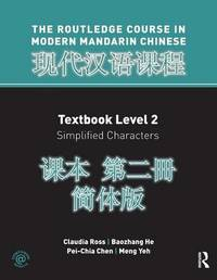Routledge Course In Modern Mandarin Chinese Level 2 (Simplified) by Claudia Ross