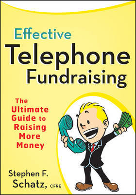 Effective Telephone Fundraising by Stephen F. Schatz