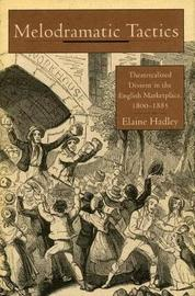 Melodramatic Tactics by Elaine Hadley