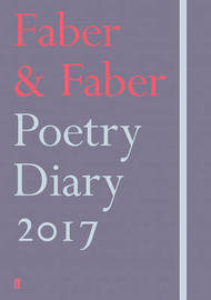 Faber & Faber Poetry Diary 2017 by Various Poets