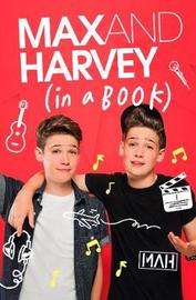Max and Harvey: In a Book by Max Mills