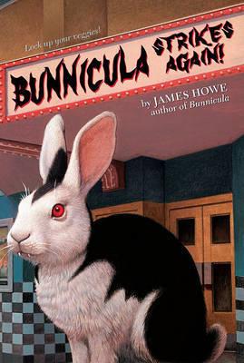 Bunnicula Strikes Again! by James Howe