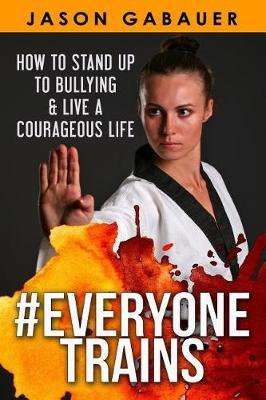 #Everyone Trains by Jason Gabauer