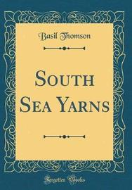 South Sea Yarns (Classic Reprint) by Basil Thomson image