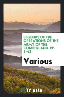 Legends of the Operations of the Army of the Cumberland. Pp. 3-43 by Various ~