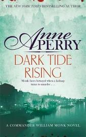 Dark Tide Rising (William Monk Mystery, Book 24) by Anne Perry