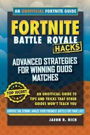 Fortnite Battle Royale Hacks: Advanced Strategies for Winning Duos Matches by Jason R Rich