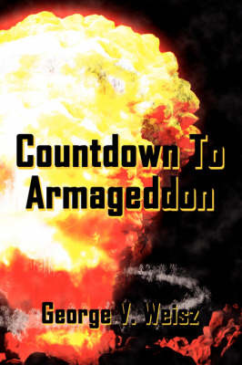 Countdown To Armageddon by George V. Weisz image