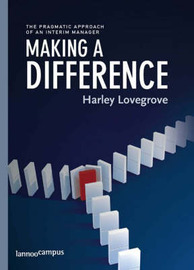 Making a Difference: The Pragmatic Approach of an Interim Manager by Harley Lovegrove image