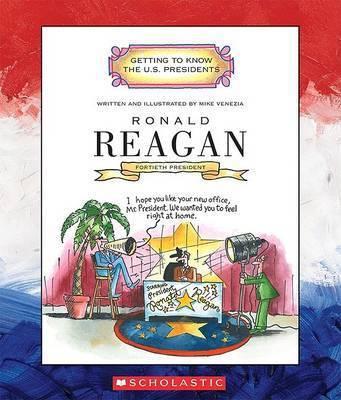 Ronald Reagan: Fortieth President 1981-1989 by Mike Venezia