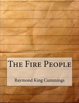 The Fire People by Raymond King Cummings