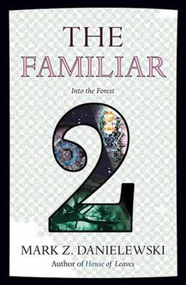 The Familiar, Volume 2 Into The Forest by Mark Z Danielewski image
