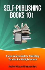 Self-Publishing Books 101 by Shelley Hitz