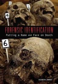 Forensic Identification by Elizabeth A Murray