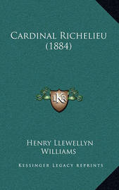 Cardinal Richelieu (1884) by Henry Llewellyn Williams