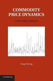 Commodity Price Dynamics by Craig Pirrong