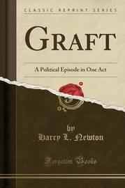 Graft by Harry L Newton