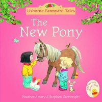 The New Pony (Mini Farmyard tales) by Heather Amery
