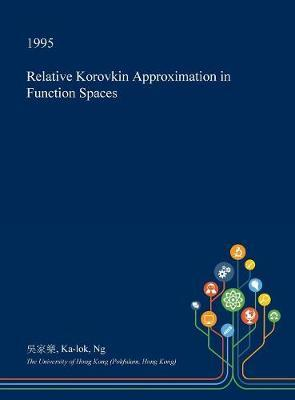 Relative Korovkin Approximation in Function Spaces by Ka-Lok Ng image