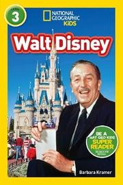 National Geographic Kids Readers: Walt Disney by Barbara Kramer