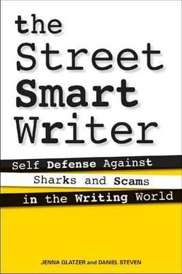 The Street Smart Writer by Jenna Glatzer