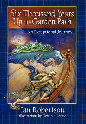 Six Thousand Years Up the Garden Path by Ian Robertson image
