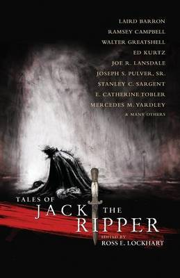 Tales of Jack the Ripper by Laird Barron