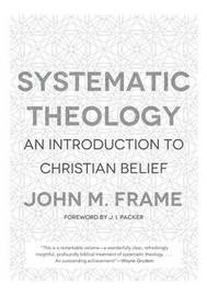 Systematic Theology by John M Frame