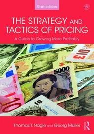 The Strategy and Tactics of Pricing by Thomas T Nagle