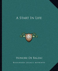 A Start in Life by Honore de Balzac