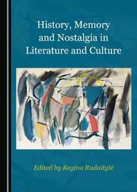 History, Memory and Nostalgia in Literature and Culture image
