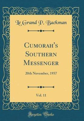 Cumorah's Southern Messenger, Vol. 11 by Le Grand P Backman