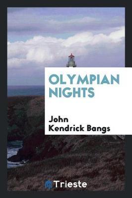 Olympian Nights by John Kendrick Bangs
