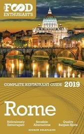 Rome - 2019 - The Food Enthusiast's Complete Restaurant Guide by Andrew Delaplaine