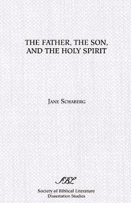 The Father, the Son, and the Holy Spirit by Jane Schaberg