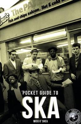 The Dead Straight Pocket Guide To Ska by Mick O'Shea
