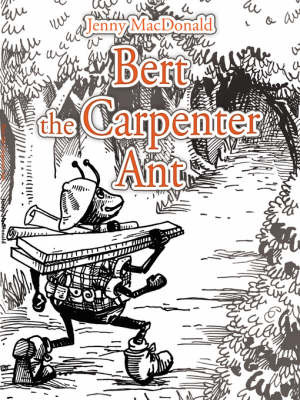 Bert the Carpenter Ant by Jenny MacDonald image