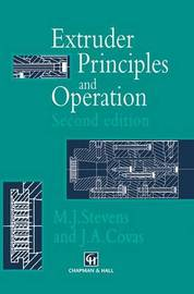Extruder Principles and Operation by M.J. Stevens