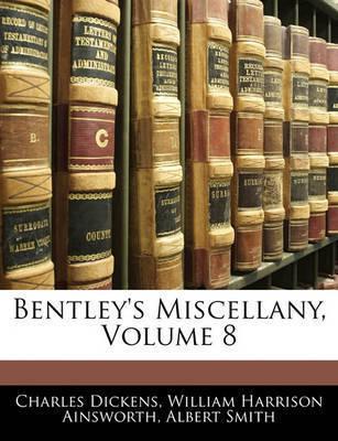 Bentley's Miscellany, Volume 8 by Albert Smith