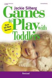 Games to Play with Toddlers by Jackie Silberg