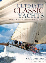 Ultimate Classic Yachts by Nic Compton