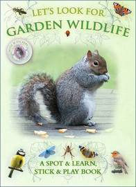 Let's Look for Garden Wildlife by Caz Buckingham