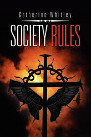 Society Rules by Katherine Whitley
