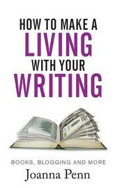 How to Make a Living with Your Writing by Joanna Penn