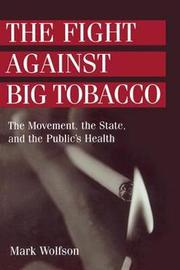 The Fight Against Big Tobacco by Mark Wolfson