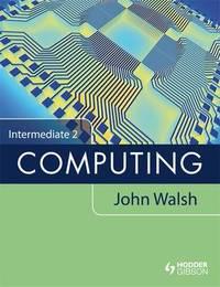 Intermediate 2 Computing by John Walsh image