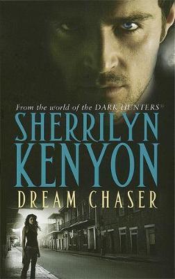 Dream Chaser (Dark Hunter #14) UK Ed. by Sherrilyn Kenyon