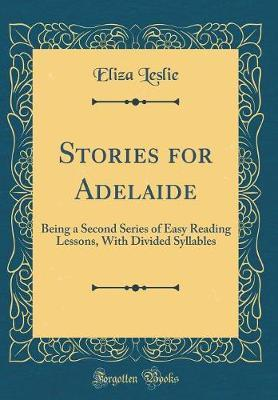 Stories for Adelaide by Eliza Leslie